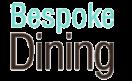 Bespoke Dining